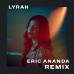Lyrah - Are You All Alone? (Eric Ananda Remix)